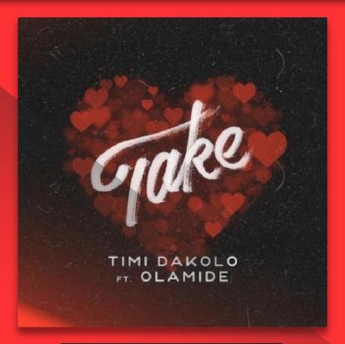 Timi Dakolo - Take ft. Olamide & Busola Dakolo (Audio & Video) mp3