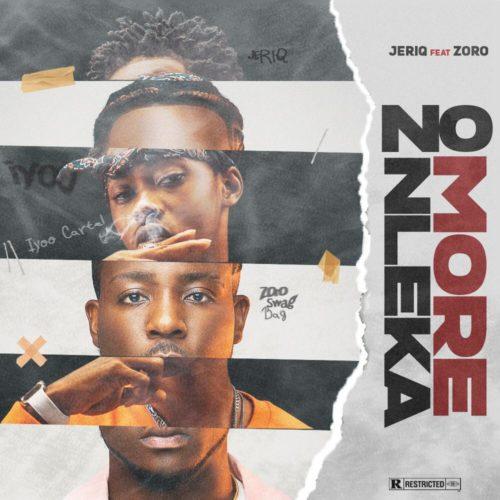 JeriQ ft. Zoro - No More Nleka (Never Broke Again) mp3