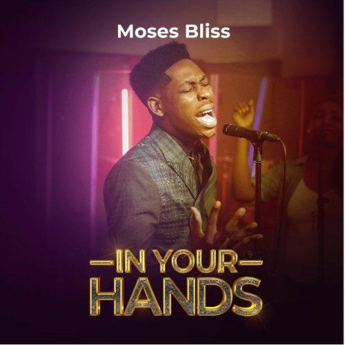 moses bliss hands mp naijamusic