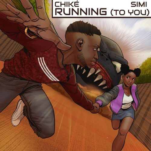 chike running to you ft simi